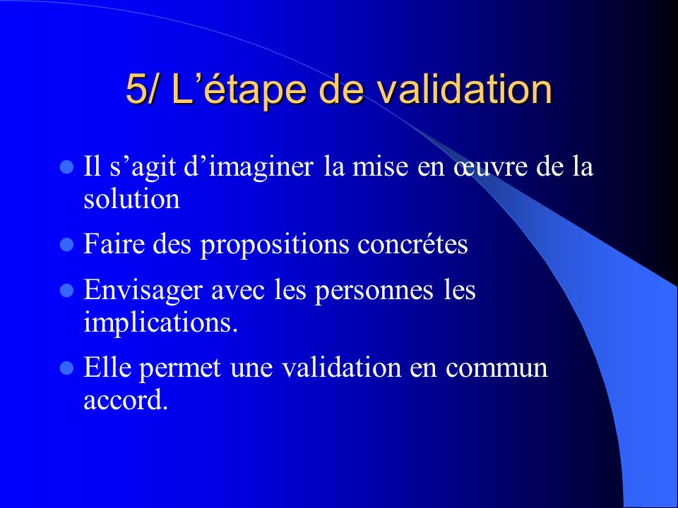 5/ L'étape de validation