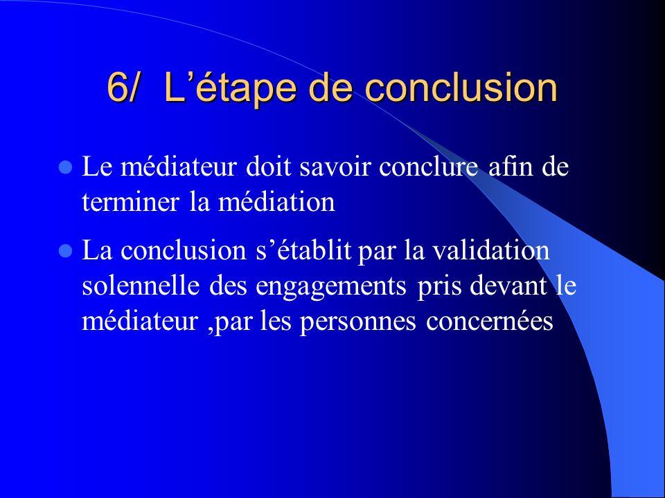 6/ L'étape de conclusion