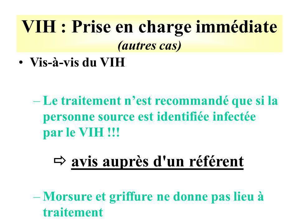 VIH : Prise en charge immédiate (autres cas)