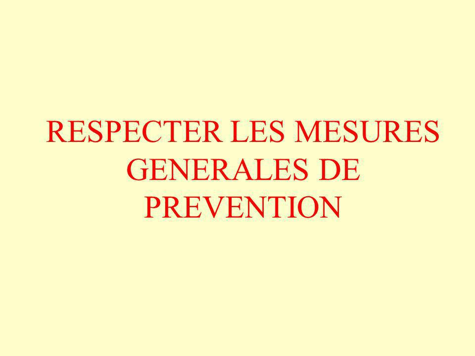 RESPECTER LES MESURES GENERALES DE PREVENTION