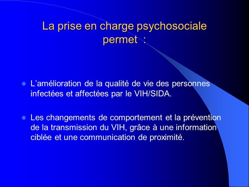 La prise en charge psychosociale permet :