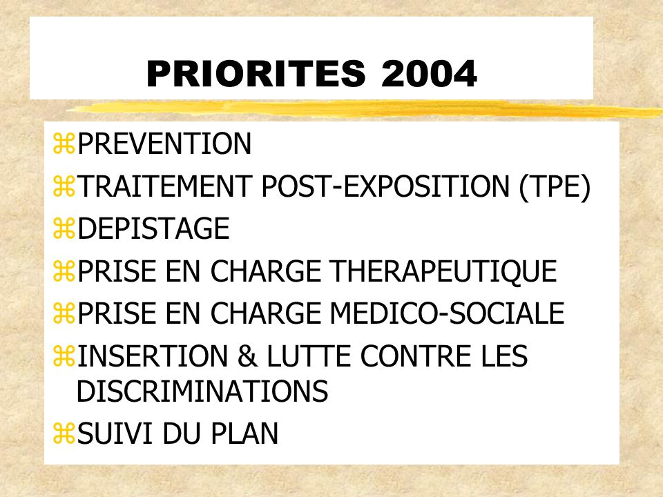 PRIORITES 2004 PREVENTION TRAITEMENT POST-EXPOSITION (TPE) DEPISTAGE