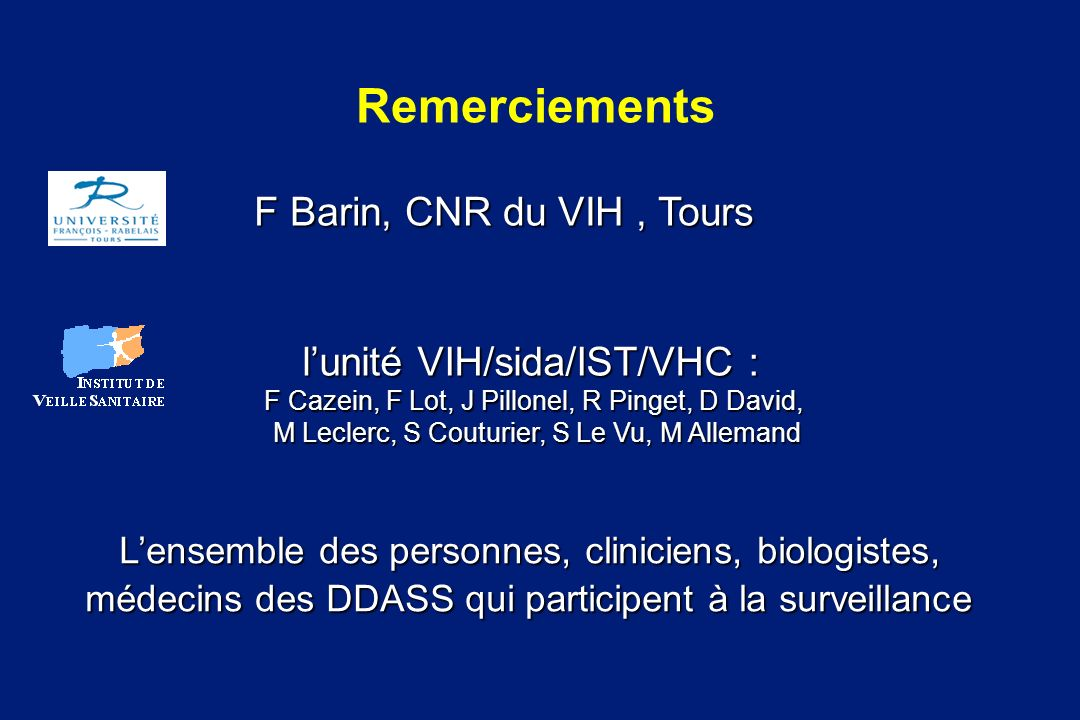 Remerciements F Barin, CNR du VIH , Tours l'unité VIH/sida/IST/VHC :