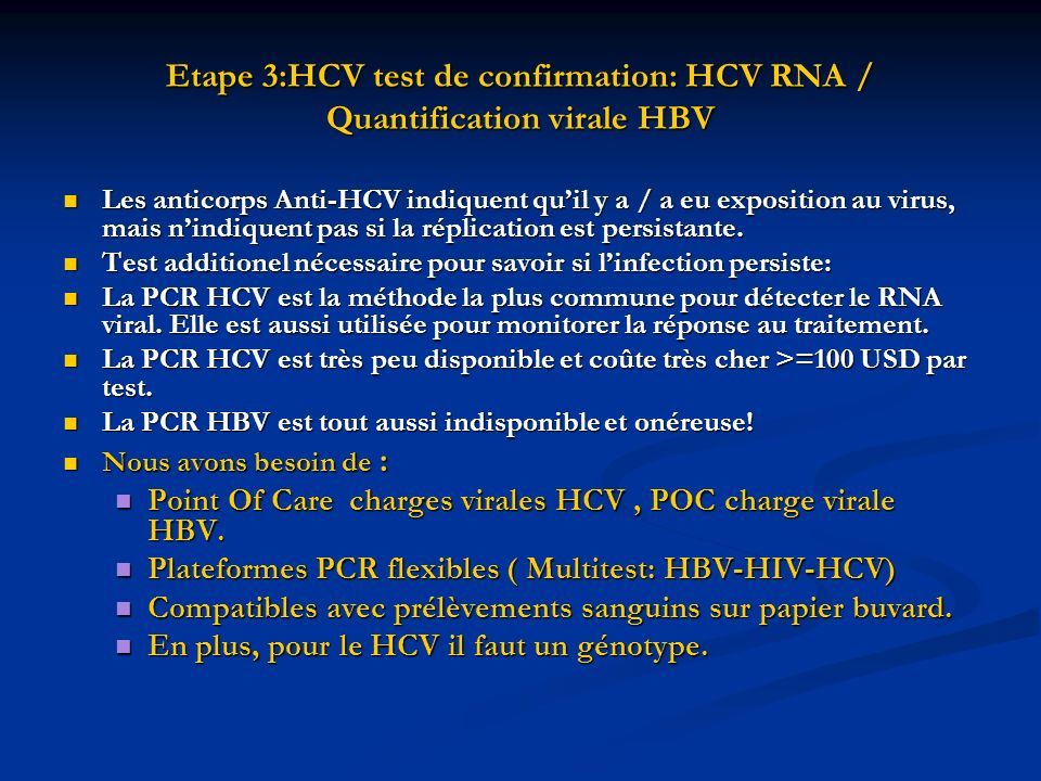Etape 3:HCV test de confirmation: HCV RNA / Quantification virale HBV
