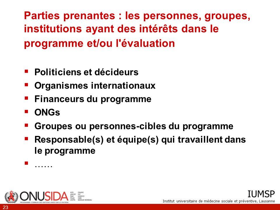 Parties prenantes : les personnes, groupes, institutions ayant des intérêts dans le programme et/ou l évaluation