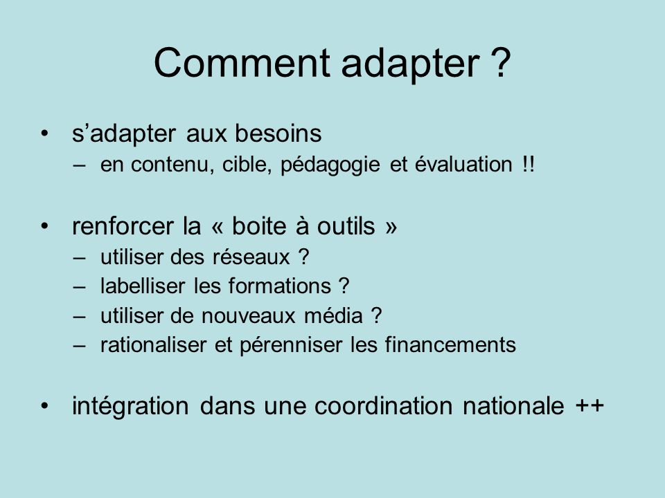 Comment adapter s'adapter aux besoins