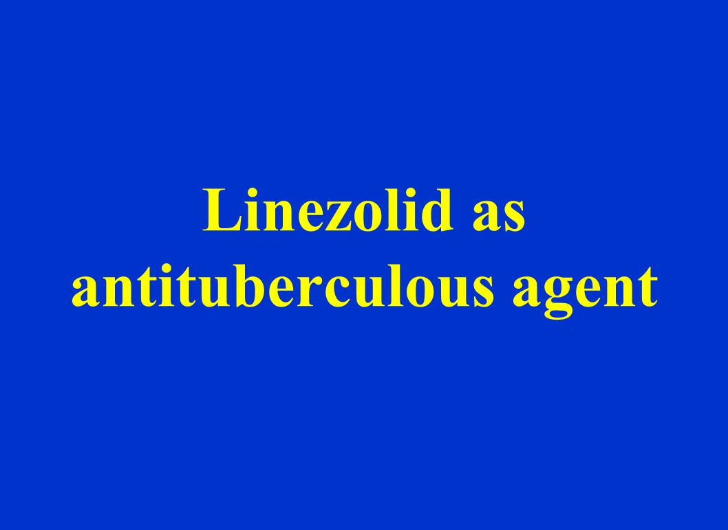 Linezolid as antituberculous agent