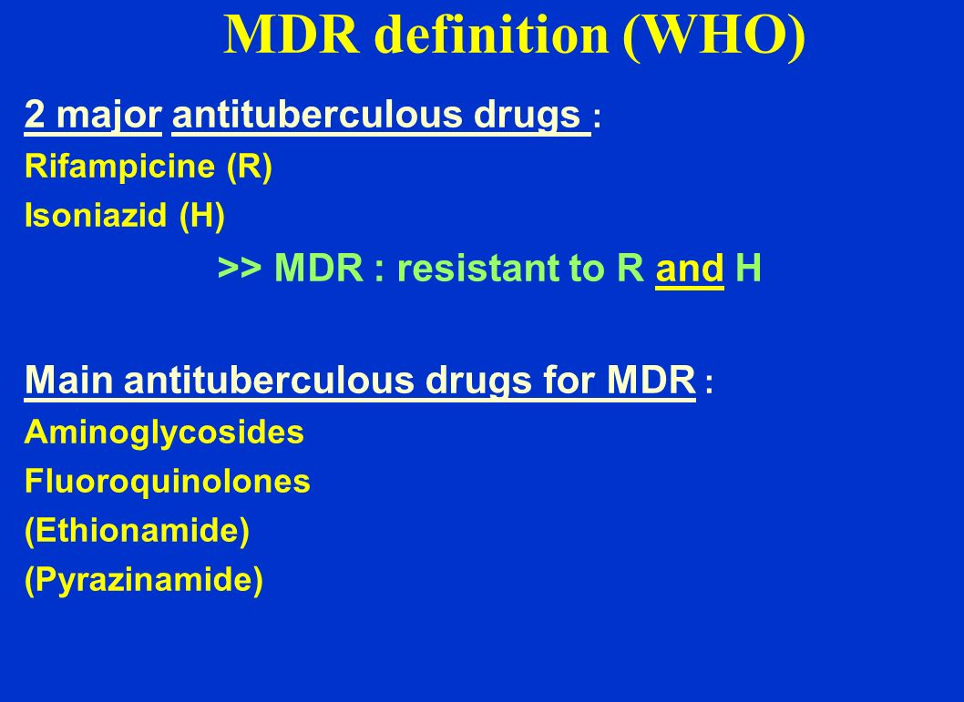 >> MDR : resistant to R and H