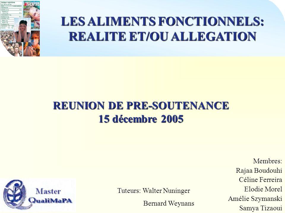 LES ALIMENTS FONCTIONNELS: REALITE ET/OU ALLEGATION