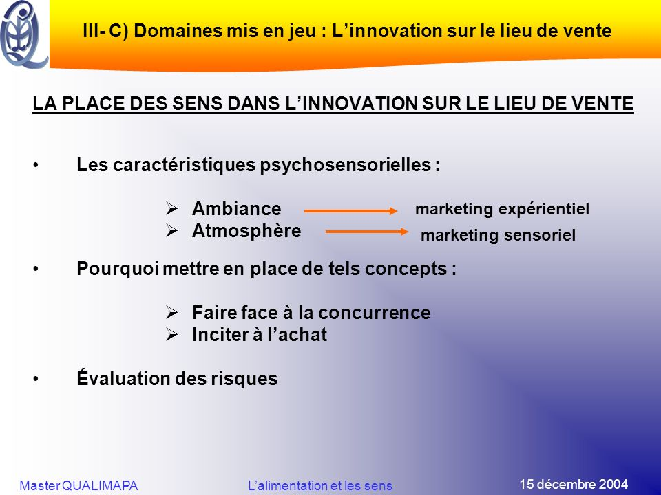 III- C) Domaines mis en jeu : L'innovation sur le lieu de vente
