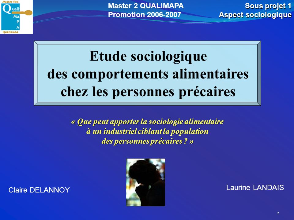 Master 2 QUALIMAPA Promotion 2006-2007. Sous projet 1. Aspect sociologique.