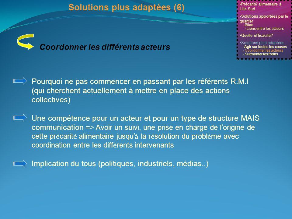 Solutions plus adaptées (6) Coordonner les différents acteurs