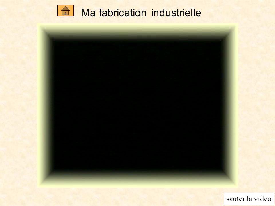 Ma fabrication industrielle