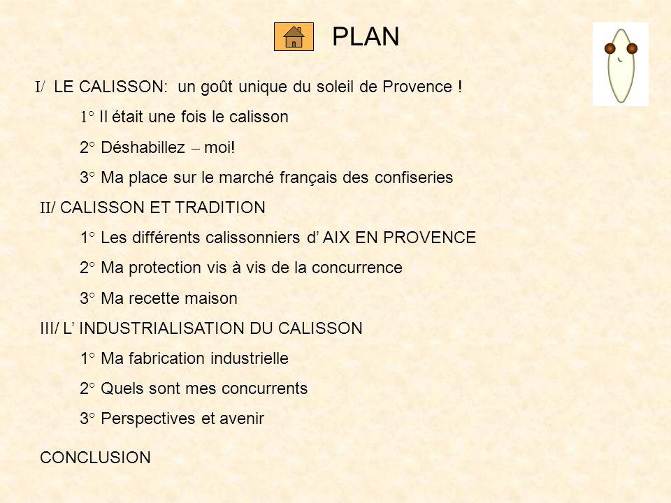 PLAN I/ LE CALISSON: un goût unique du soleil de Provence !