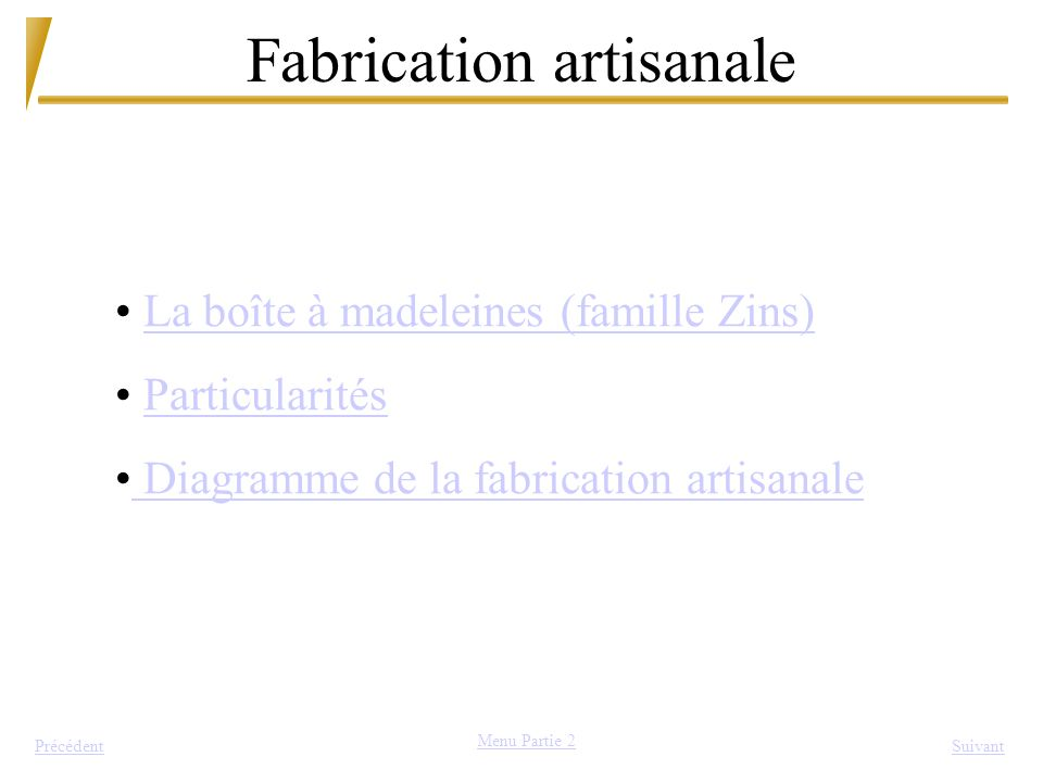Fabrication artisanale