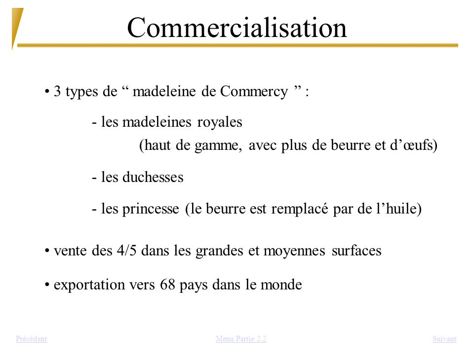 Commercialisation 3 types de madeleine de Commercy :