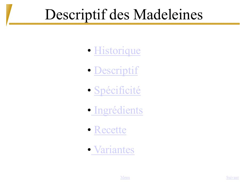 Descriptif des Madeleines