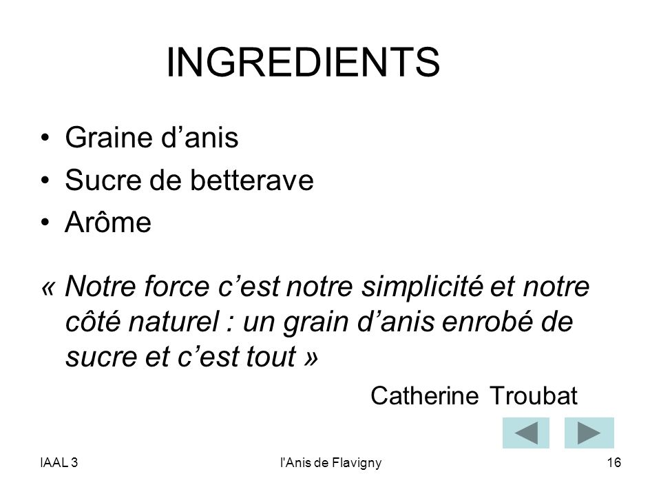 INGREDIENTS Graine d'anis Sucre de betterave Arôme