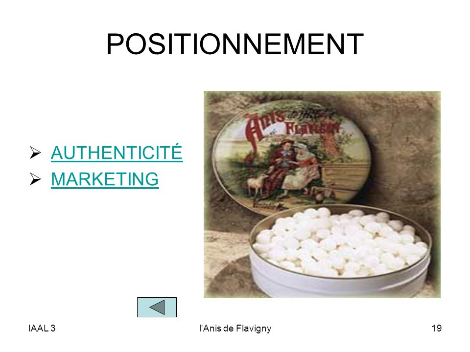 POSITIONNEMENT AUTHENTICITÉ MARKETING IAAL 3 l Anis de Flavigny