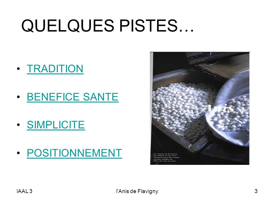 QUELQUES PISTES… TRADITION BENEFICE SANTE SIMPLICITE POSITIONNEMENT