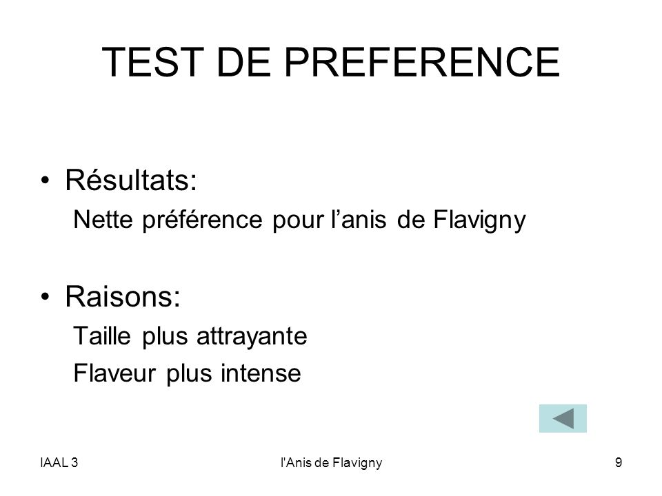 TEST DE PREFERENCE Résultats: Raisons: