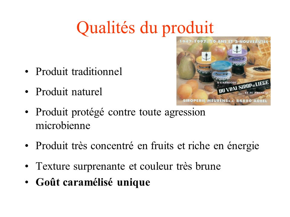 Qualités du produit Produit traditionnel Produit naturel