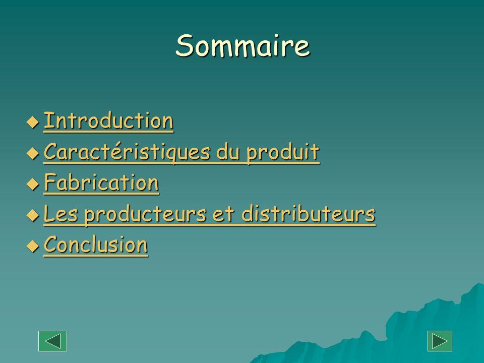 Sommaire Introduction Caractéristiques du produit Fabrication