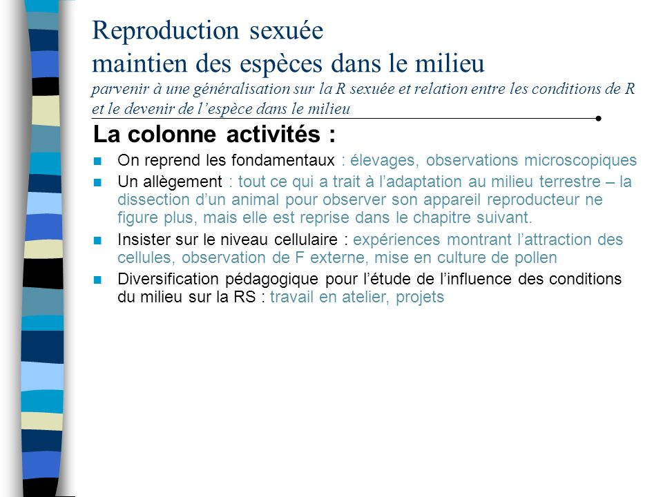 Reproduction sexuée maintien des espèces dans le milieu parvenir à une généralisation sur la R sexuée et relation entre les conditions de R et le devenir de l'espèce dans le milieu