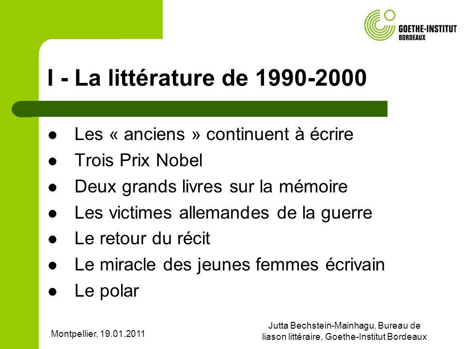 I - La littérature de 1990-2000 Les « anciens » continuent à écrire