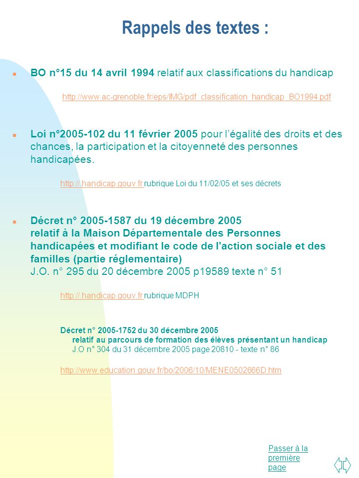 Rappels des textes : BO n°15 du 14 avril 1994 relatif aux classifications du handicap.