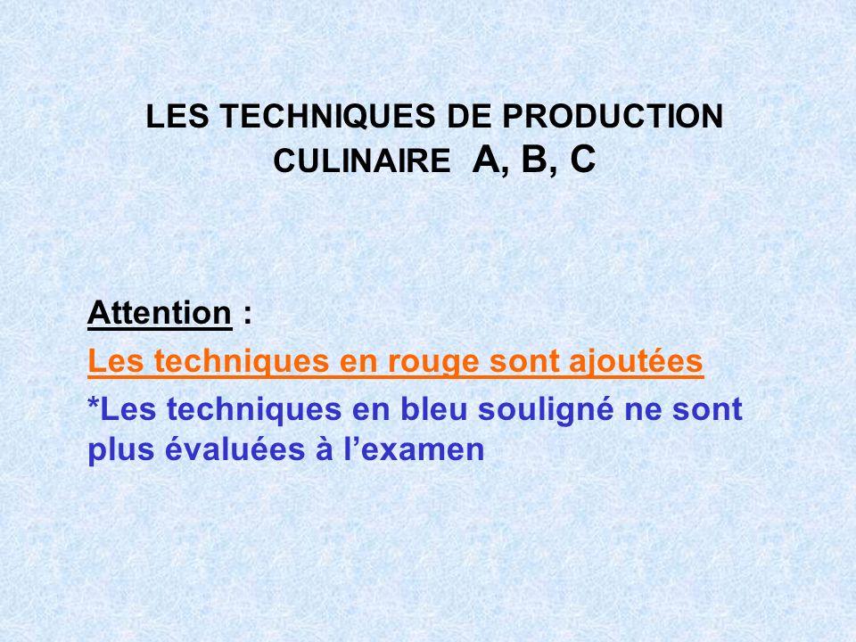 LES TECHNIQUES DE PRODUCTION CULINAIRE A, B, C
