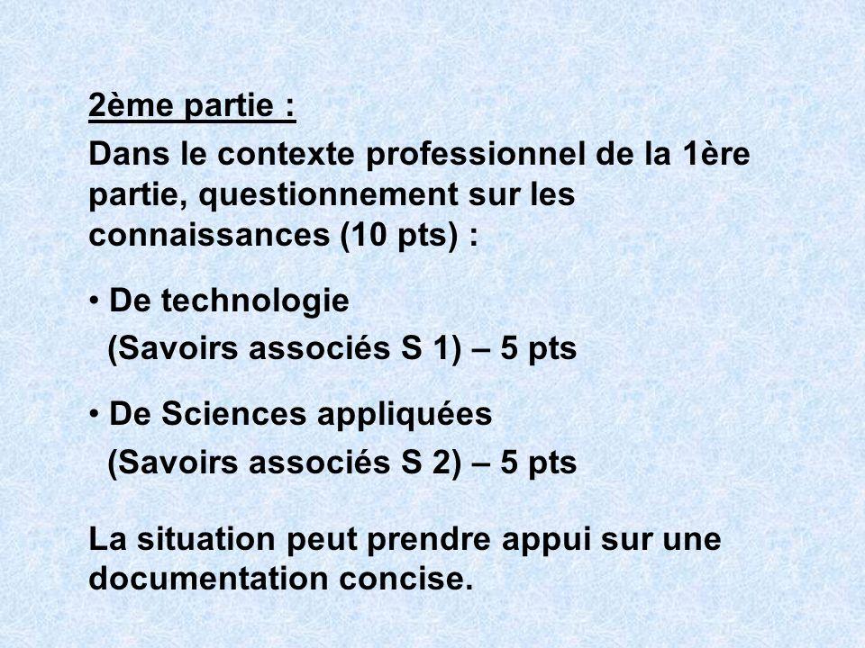 2ème partie : Dans le contexte professionnel de la 1ère partie, questionnement sur les connaissances (10 pts) :