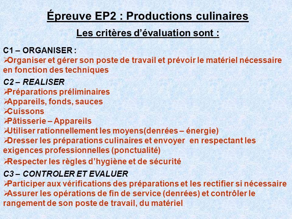 Épreuve EP2 : Productions culinaires Les critères d'évaluation sont :