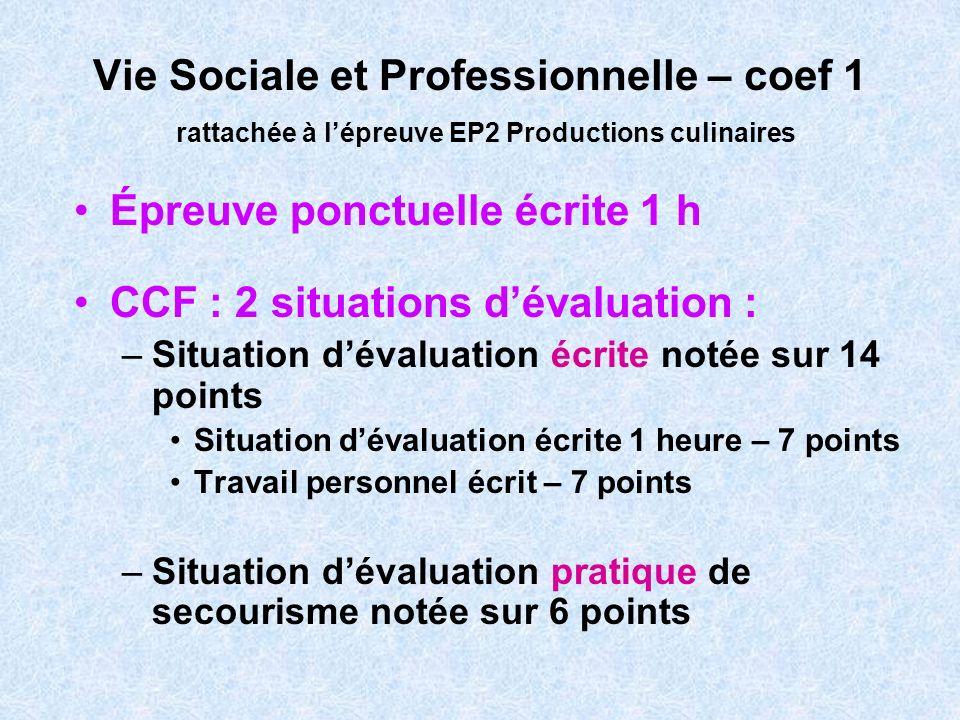 Épreuve ponctuelle écrite 1 h CCF : 2 situations d'évaluation :