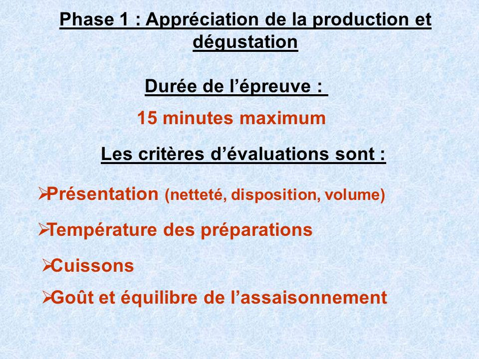 Phase 1 : Appréciation de la production et dégustation