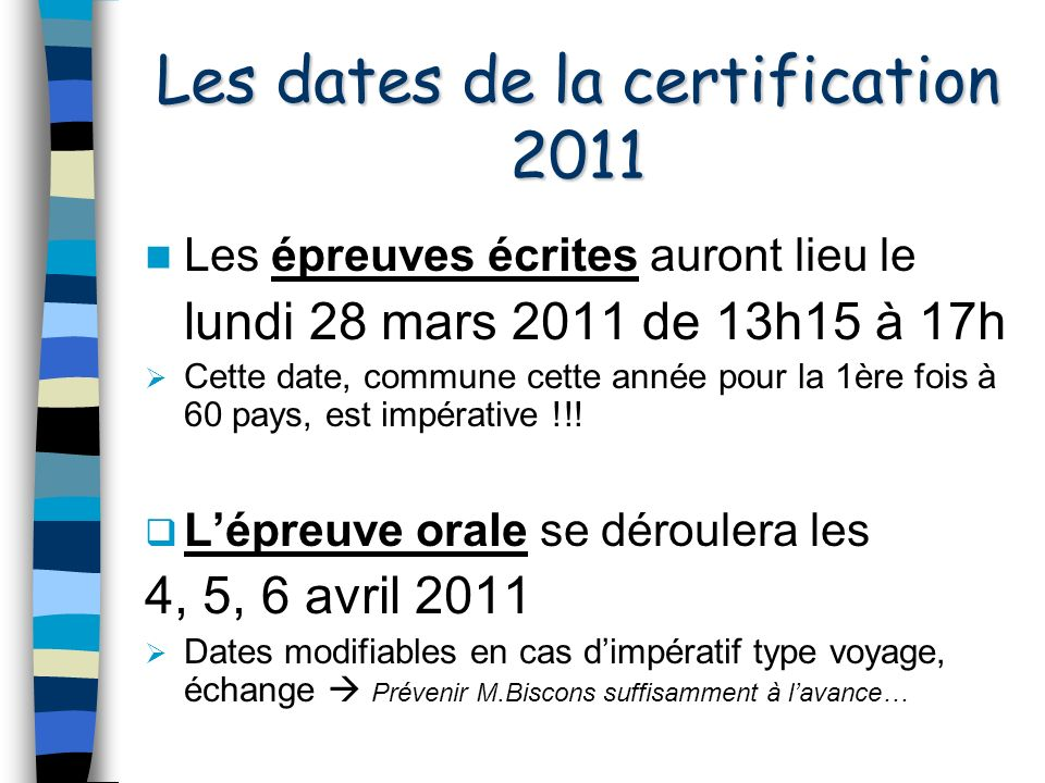 Les dates de la certification 2011