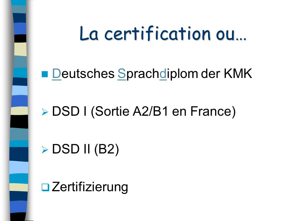 La certification ou… Deutsches Sprachdiplom der KMK