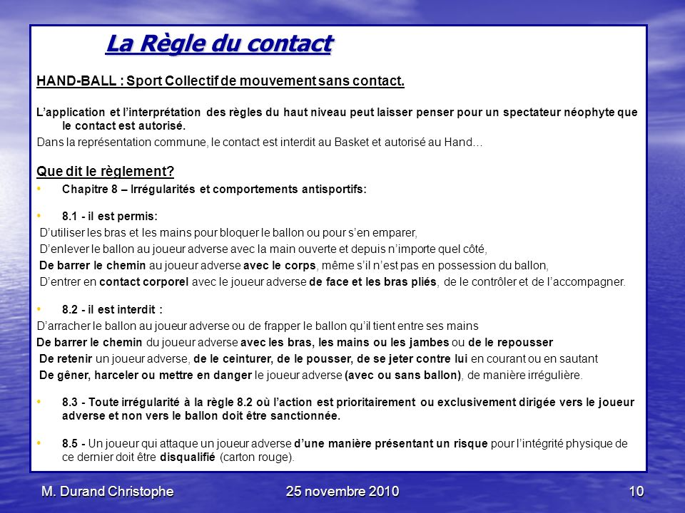 La Règle du contact HAND-BALL : Sport Collectif de mouvement sans contact.