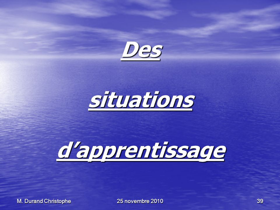 Des situations d'apprentissage