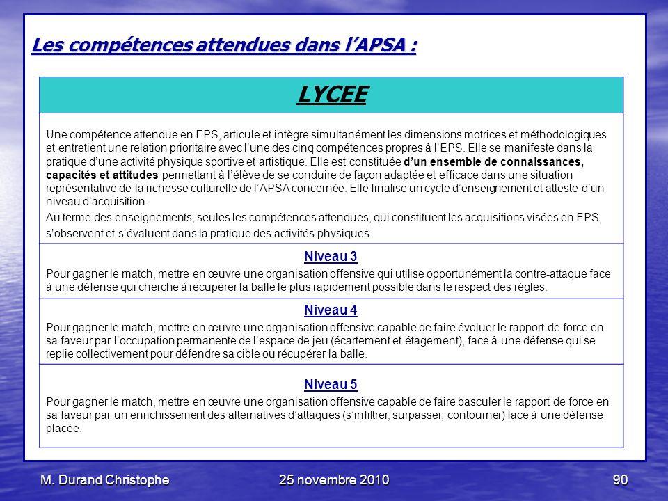 LYCEE Les compétences attendues dans l'APSA : Niveau 3 Niveau 4