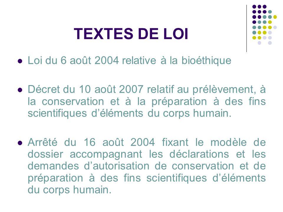 TEXTES DE LOI Loi du 6 août 2004 relative à la bioéthique