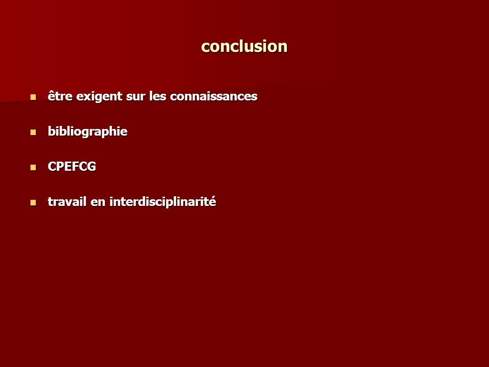 conclusion être exigent sur les connaissances bibliographie CPEFCG