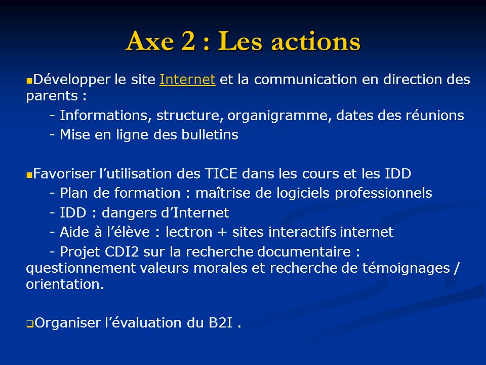 Axe 2 : Les actions Développer le site Internet et la communication en direction des parents :