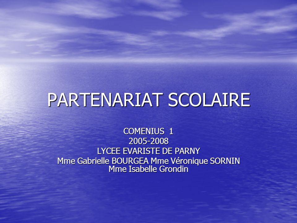 PARTENARIAT SCOLAIRE COMENIUS 1 2005-2008 LYCEE EVARISTE DE PARNY