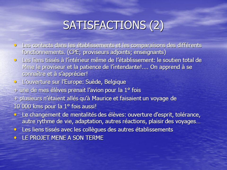 SATISFACTIONS (2) Les contacts dans les établissements et les comparaisons des différents fonctionnements. (CPE; proviseurs adjoints; enseignants)