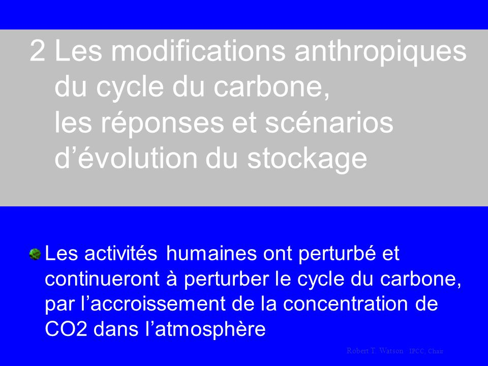 2 Les modifications anthropiques du cycle du carbone,