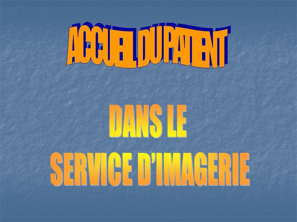 ACCUEIL DU PATIENT DANS LE SERVICE D'IMAGERIE