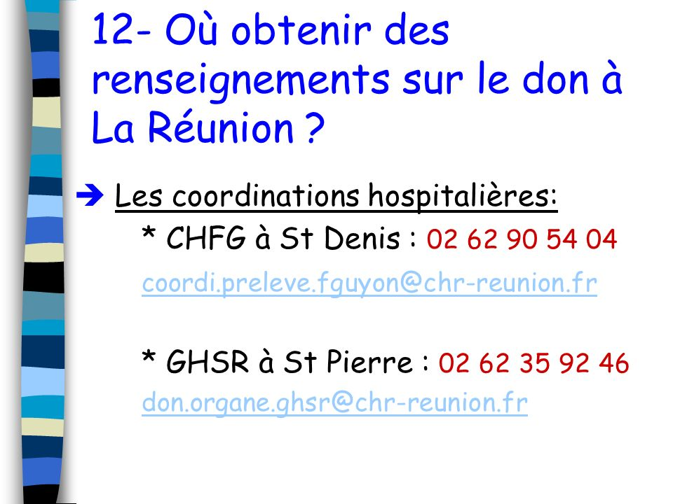 12- Où obtenir des renseignements sur le don à La Réunion