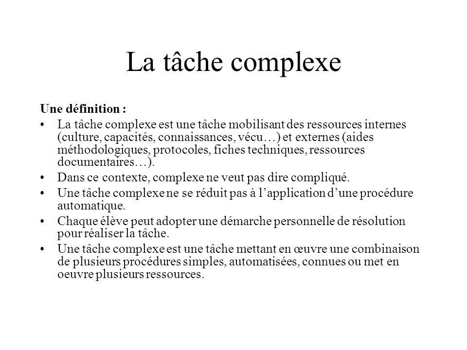 La tâche complexe Une définition :