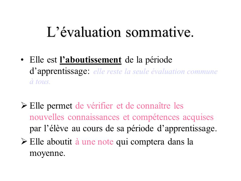 L'évaluation sommative.